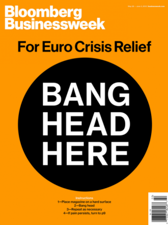 for euro crisis relief bang head here